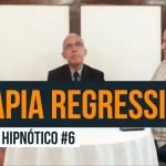 Bate-bola Hipnótico #6 – Tema: Terapia Regressiva 2