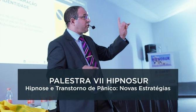 Valdecy Carneiro fala no VII HipnoSur sobre Síndrome do Pânico