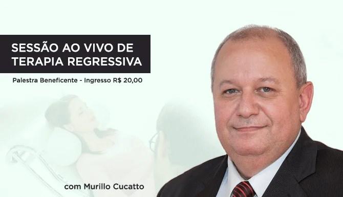 Sessão Ao Vivo de Terapia Regressiva Beneficente – Murillo Cucatto