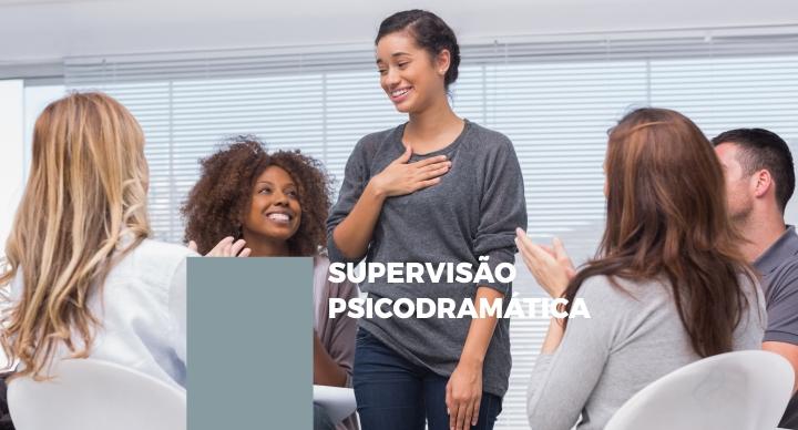 SUPERVISÃO PSICODRAMÁTICA