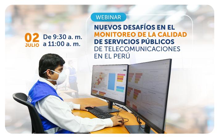 Nuevos Desafíos en el Monitorio de la Calidad de Servicios Públicos de Telecomunicaciones en el Perú