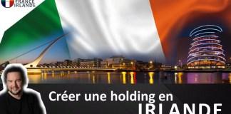 créer holding irlande