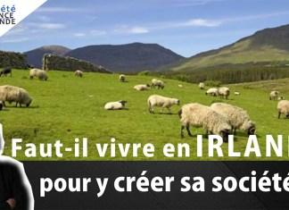 vivre en Irlande pour y créer sa société