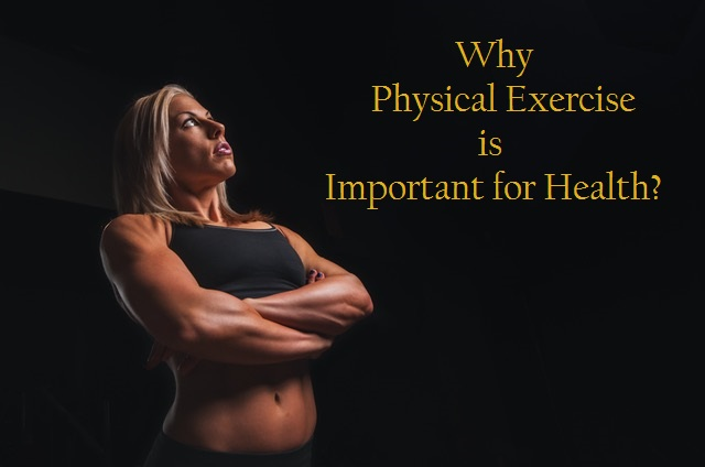 Why Physical Exercise is important for Health?