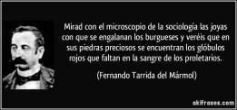 frase-mirad-con-el-microscopio-de-la-sociologia-las-joyas-con-que-se-engalanan-los-burgueses-y-vereis-fernando-tarrida-del-marmol-131864