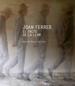 Presentació del llibre Joan Ferrer. El tacte de la llum. Obra pictòrica 1960-2019