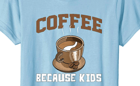 Coffee Because Kids