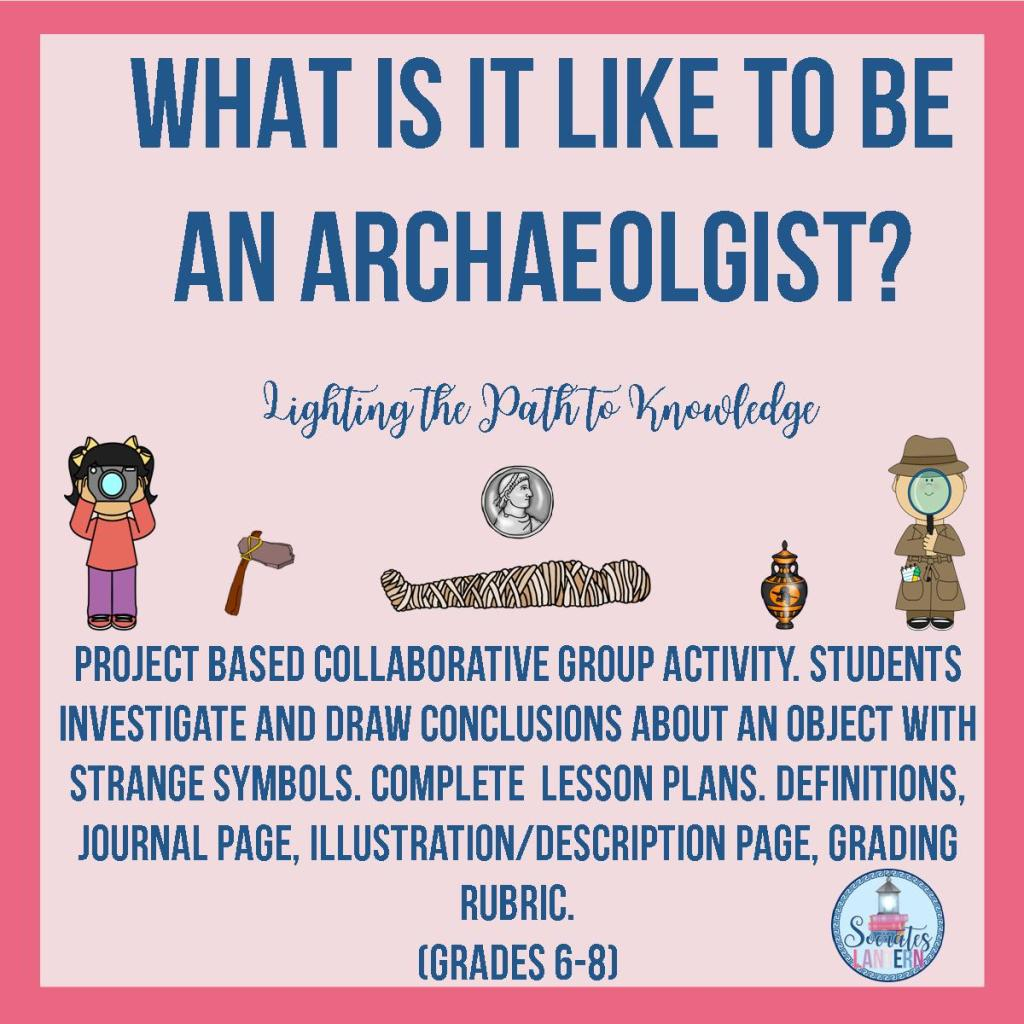 What is it Like to Be an Archaeologist?