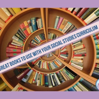 Great Books To Use With Your Social Studies Curriculum