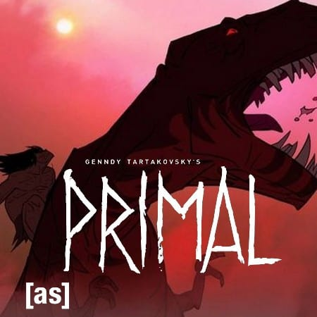 GENNDY TARTAKOVSKY'S PRIMAL- Come For Visuals, Stay For Emotion 7