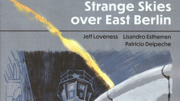 Strange Skies Over East Berlin #1 - The Cold War and the Unknown 2