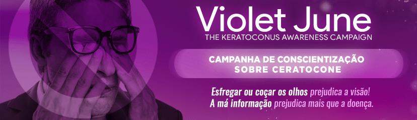 Read more about the article JUNHO VIOLETA ALERTA PARA O CERATOCONE