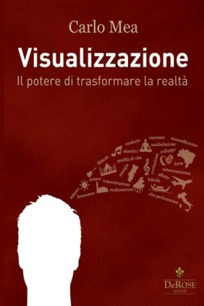 Visualizzazione: Il potere di trasformare la realtà