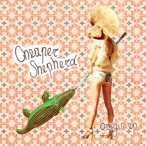 Cheaper Shepherd - Origin EP - sodwee.com