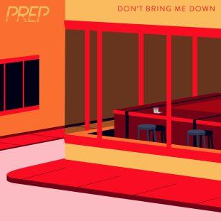 Prep - Don't Bring Me Down