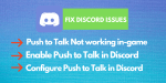 Discord Push to Talk does not work in the game [Fixed] »2020