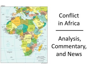 Conflict in Africa - Analysis, Commentary, and News