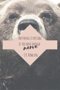 Anything is possible if you have enough nerve - J.K. Rowling (sofiedoesart.com)