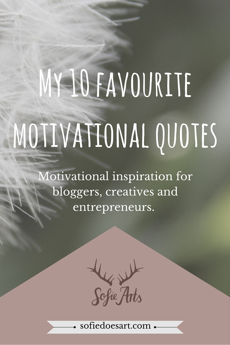 My 10 Favourite Motivational Quotes Sofie Does Art