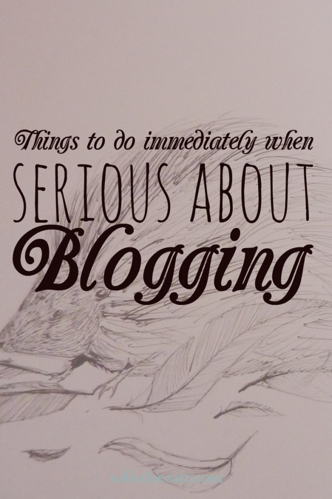 What things to do immediately when you are getting serious about blogging that will you make look professional and will make everything easier.