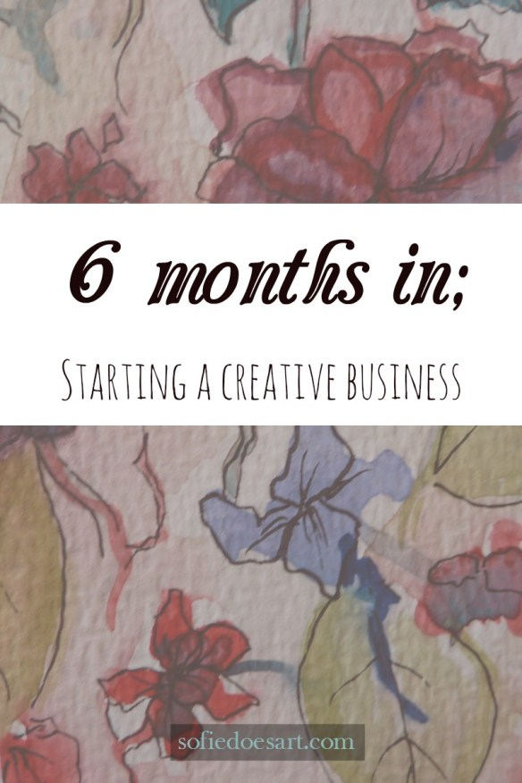 6 months in; starting a creative business. Everything from stats to plans. My honest journey to starting a business with no prior knowledge!