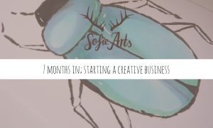 7 months in; starting a creative business