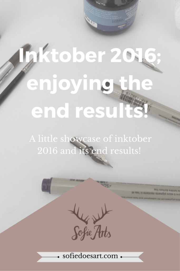 These are the end results of inktober 2016. Some of these were not uploaded before.