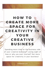 Having space for creativity in your creative business often gets overlooked. How can you start focusing more on bringing back that creativity into your creative business. 5 tips to help you make a place for the creative side in your business!