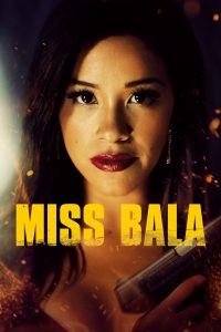 "Poster for the movie ""Miss Bala"""