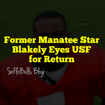 Former Manatee Star Blakely Eyes USF for Return | SoFloBulls Blog | 2014