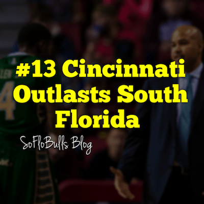 #13 Cincinnati Outlasts South Florida | SoFloBulls Blog