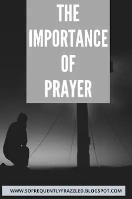 Friday Faith:  The Importance of Prayer