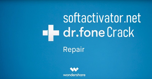 Dr.Fone Crack [100% Working] Activation Code → Win-MAC!