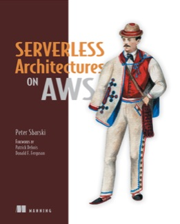 Manning___Serverless_Architectures_on_AWS