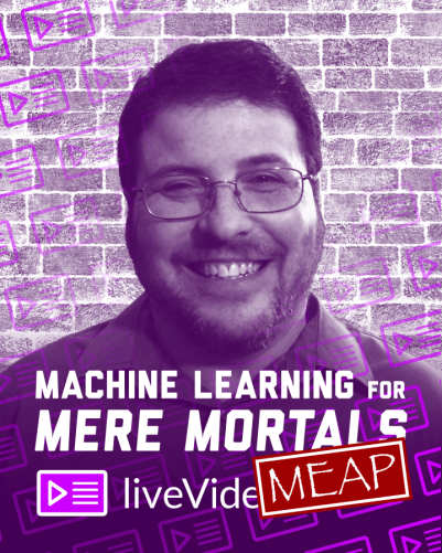 livevideo-machine-learning-for-mere-mortals-meap