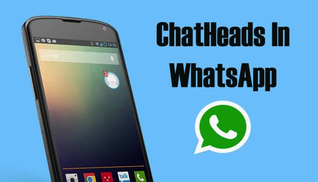 how to enable chat head feature in whatsapp no root