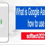 What is the Google Assistant and how to use it?