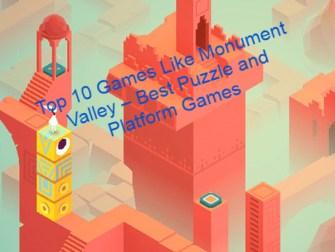 Top 10 Games Like Monument Valley
