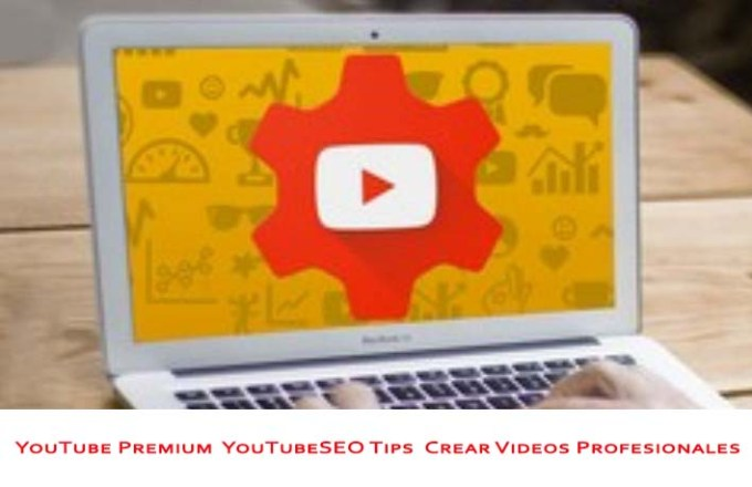 YouTube Premium YouTubeSEO Tips Crear Videos Profesionales