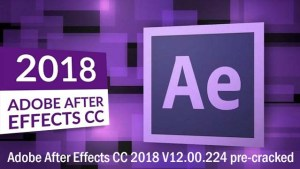 Download Adobe After Effects CC 2018 V12.00.224 pre-cracked Full