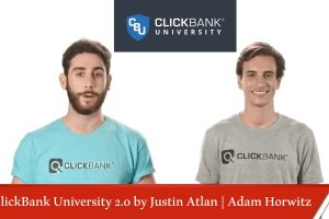 Download ClickBank University 2.0 by Justin Atlan Adam Horwitz