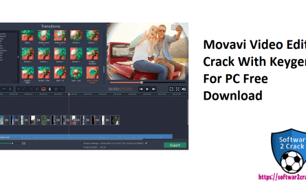 Movavi Video Editor Crack With Keygen For PC Free Download