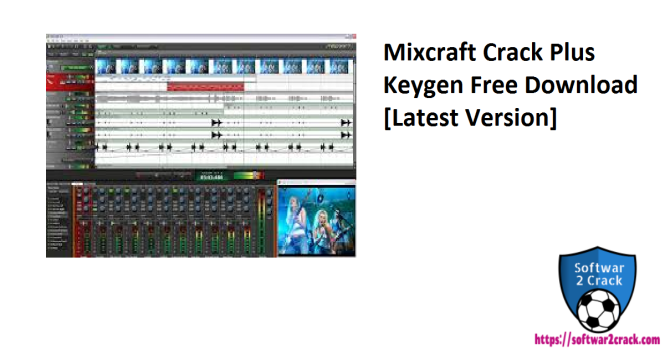 Mixcraft Crack Plus Keygen Free Download [Latest Version]