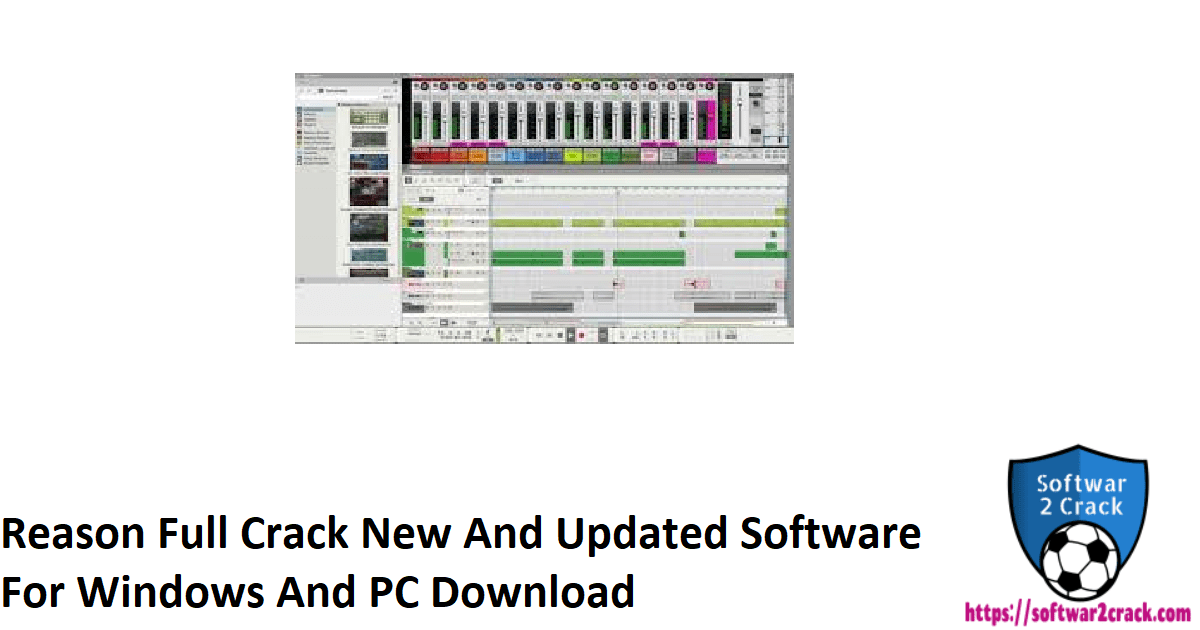 Reason Full Crack New And Updated Software For Windows And PC Download