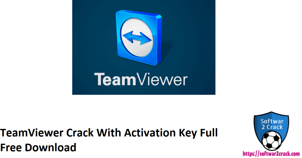 TeamViewer Crack With Activation Key Full Free Download