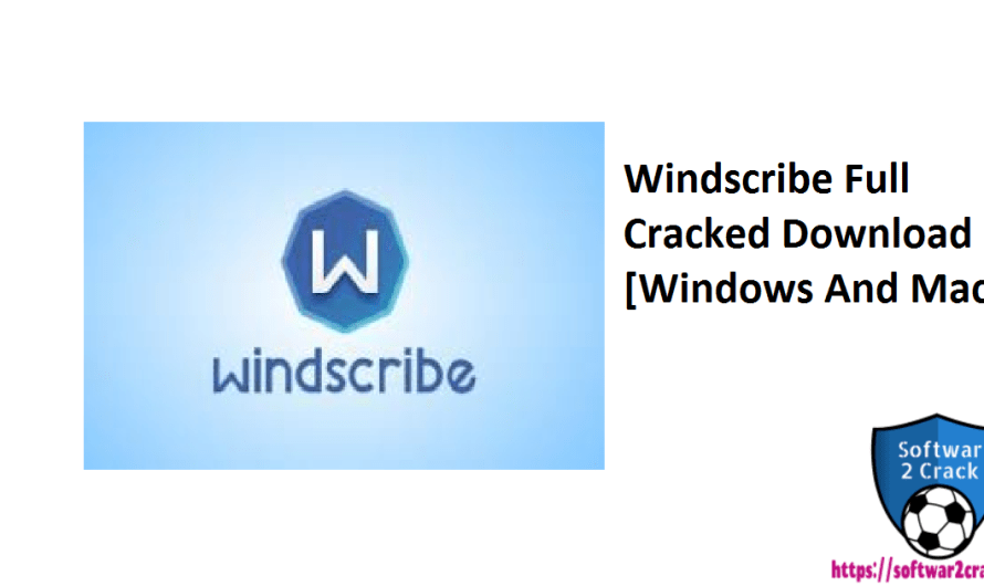 Windscribe 2.2.0.243 Full Crack Updated Software Download Free For MAC 2021