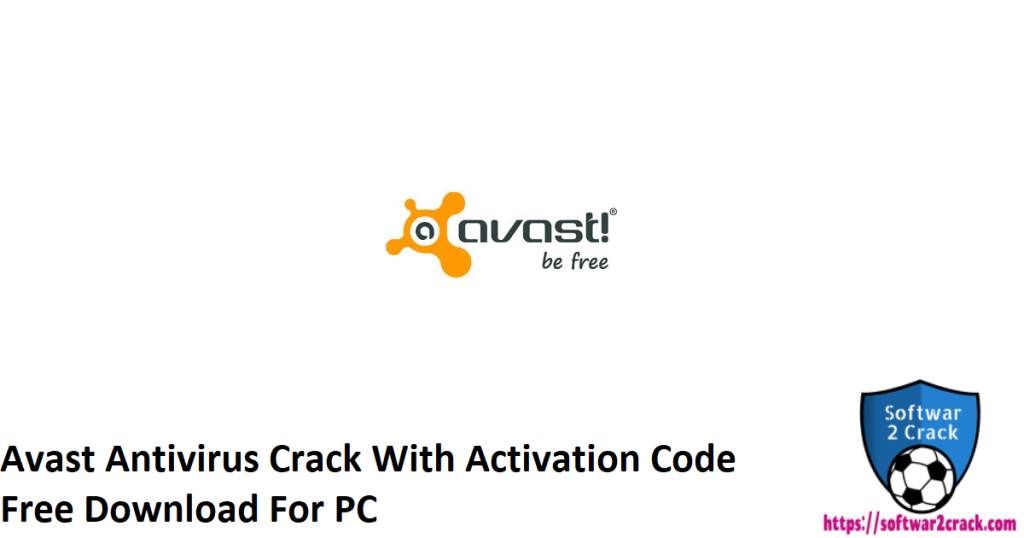 Avast Antivirus Crack With Activation Code Free Download For PC