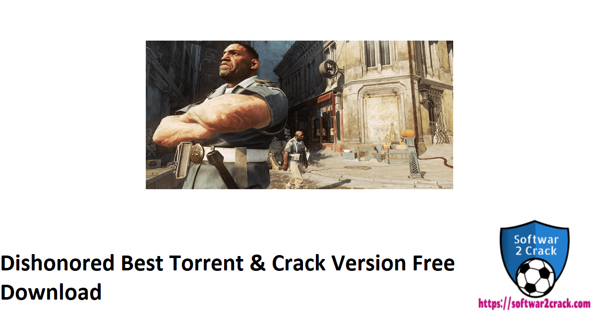 Dishonored Best Torrent & Crack Version Free Download