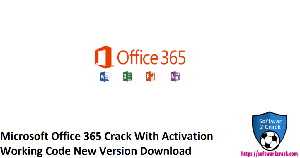 Microsoft Office 365 Crack With Activation Working Code New Version Download
