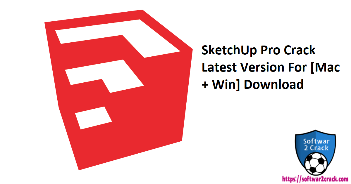 SketchUp Pro Crack Latest Version For [Mac + Win] Download